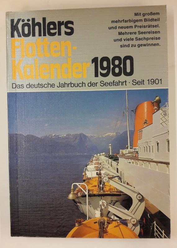 div. Autoren Köhlers Flottenkalender 1980. Das deutsche Jahrbuch der Seefahrt. 67. Jahrgang.