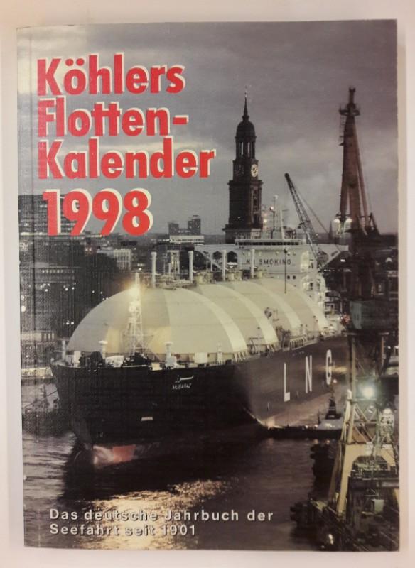div. Autoren Köhlers Flottenkalender 1998. Das deutsche Jahrbuch der Seefahrt. 86. Jahrgang.