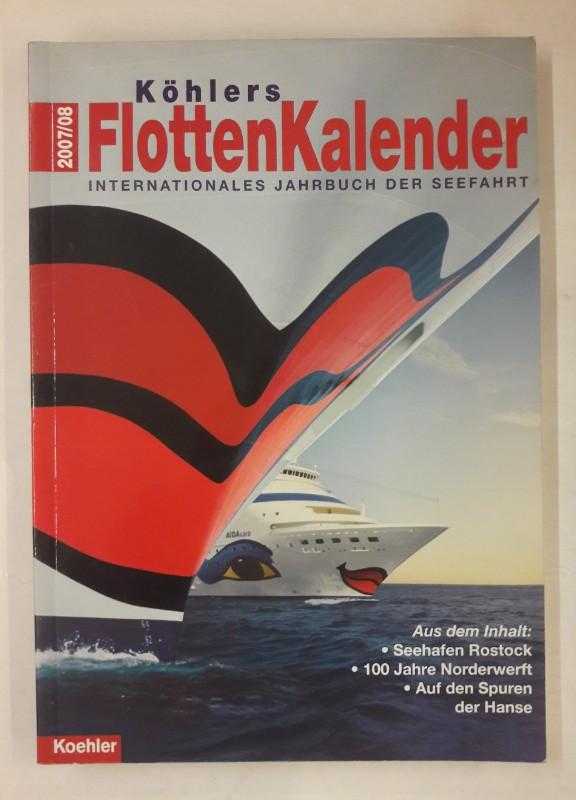 div. Autoren Köhlers Flottenkalender 2007/08. Internationales Jahrbuch der Seefahrt. 96. Jahrgang.