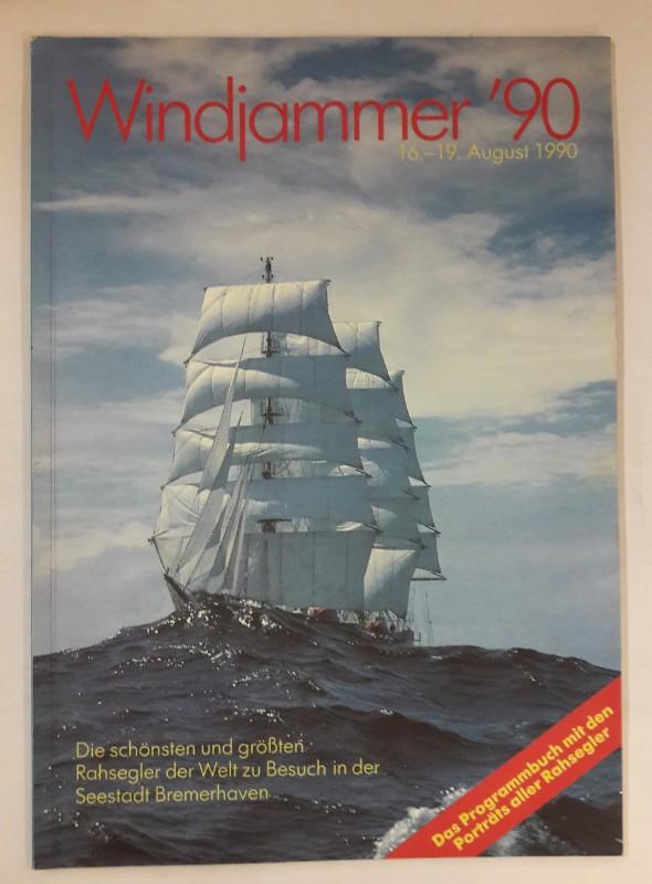 | Windjammer '90. Die schönsten und größten Rahsegler der Welt zu Besuch in der Seestadt Bremerhaven. 16.-19. August 1990.