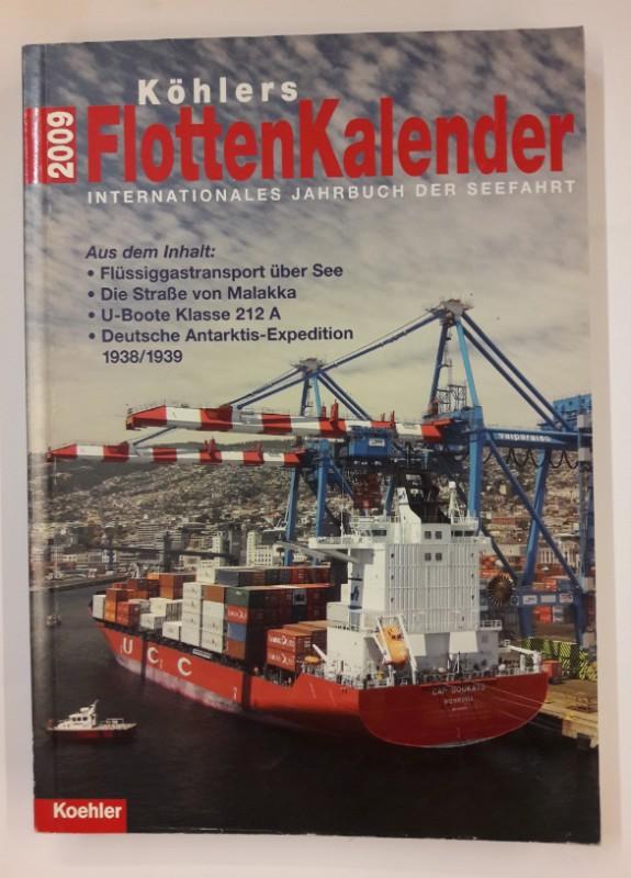 div. Autoren Köhlers Flottenkalender 2009. Internationales Jahrbuch der Seefahrt. 97. Jahrgang.