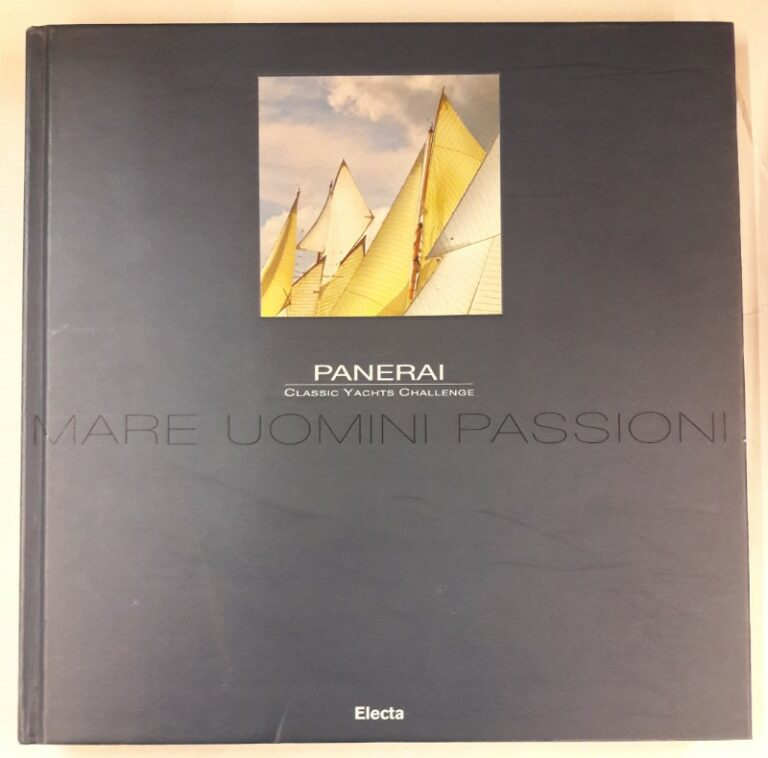 o.V. Panerai Classic Yachts Challenge. Mare Uomini Passioni. Bilddokumentation in Farbe. Zweisprachig Italienisch Englisch.
