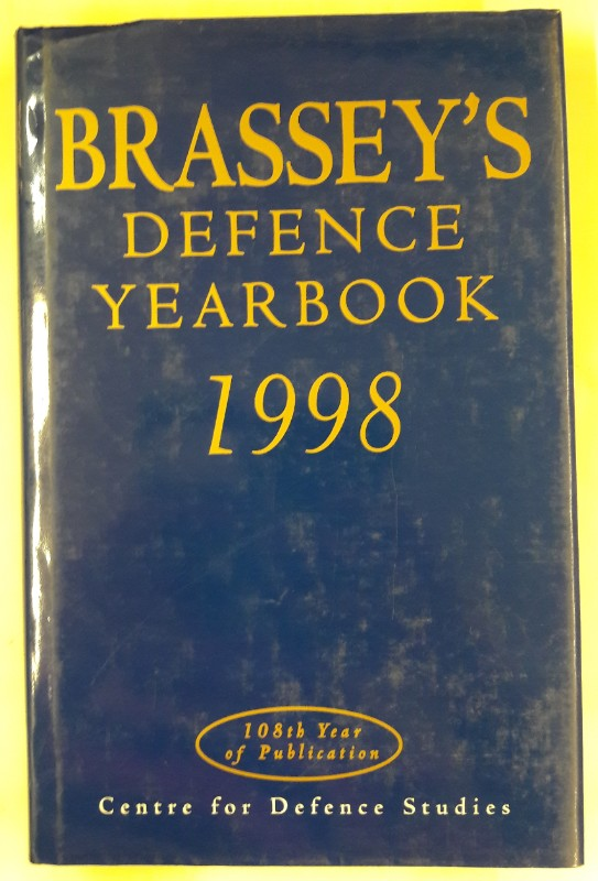 The Center for Defence Studies (Hg.) Brassey's Defence Yearbook 1998.