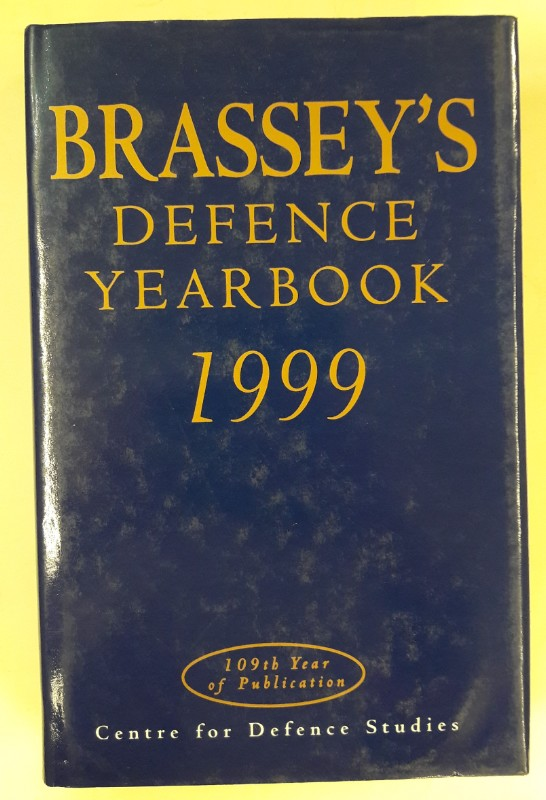 The Center for Defence Studies (Hg.) Brassey's Defence Yearbook 1999.