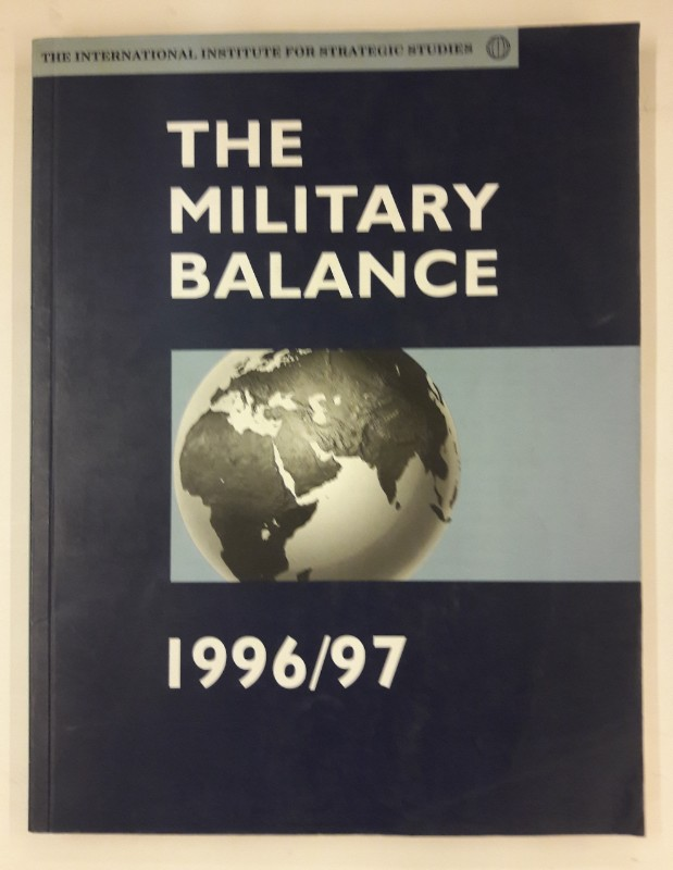 The International Institute for Strategic Studies The Military Balance 1996/97.