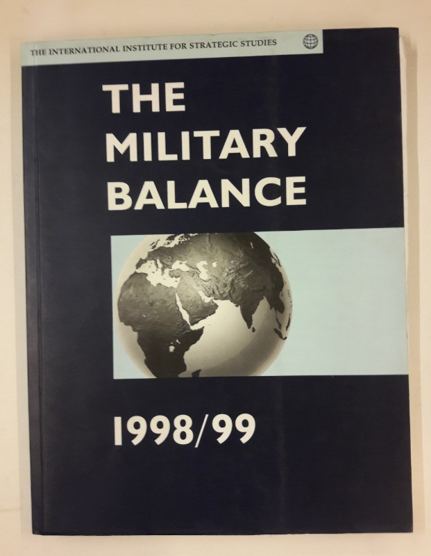 The International Institute for Strategic Studies The Military Balance 1998/99.