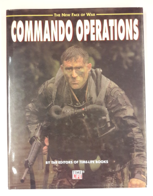   The New Face of War. Commando Operations. By the editiors of Time-Life Books. Mit vielen Farbabb.