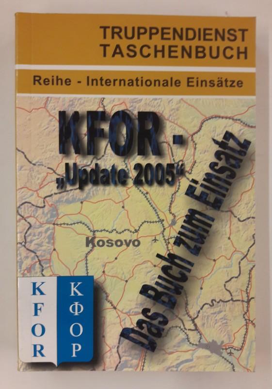 AG Truppendienst (Hg.) TD-TB 44: Internationale Einsätze. KFOR - Das Buch zum Einsatz.