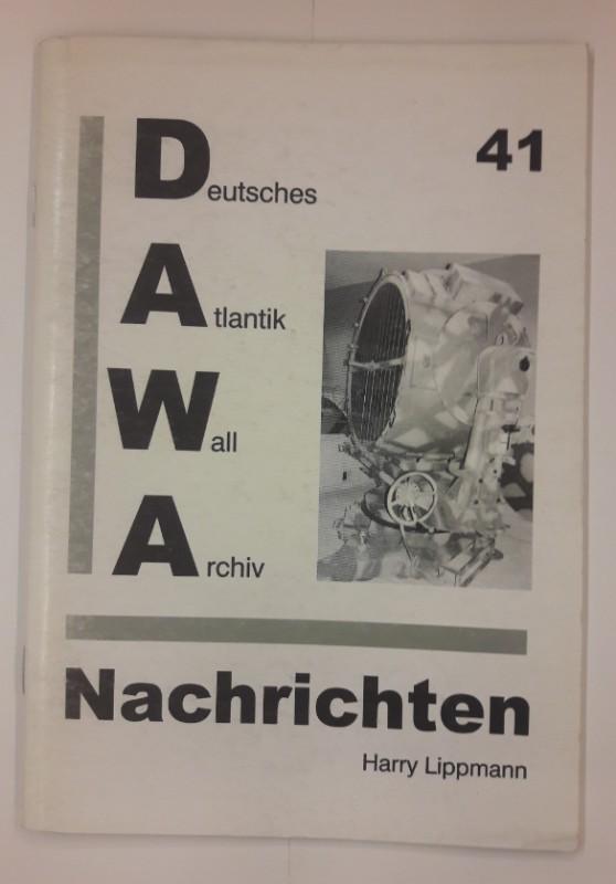 Deutsches Atlantikwall Archiv (Hg.) DAWA Nachrichten 41.