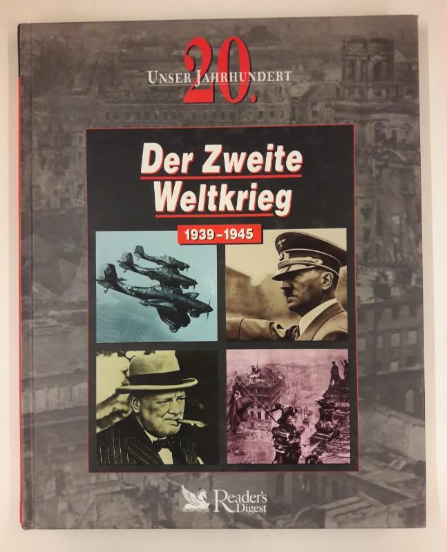 o.V. Unser 20. Jahrhundert. Der Zweite Weltkrieg 1939-1945.