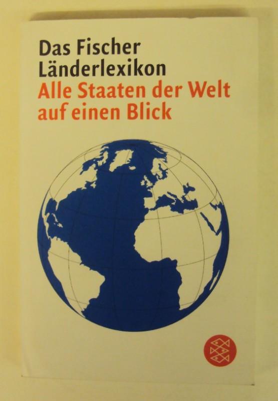 | Das Fischer Länderlexikon: Alle Staaten der Welt auf einen Blick.