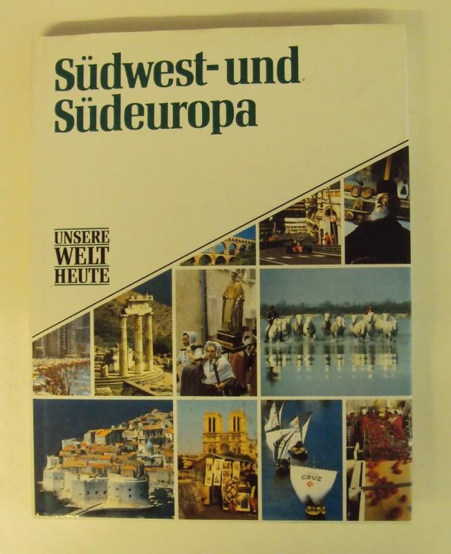 | Unsere Welt heute: Südwest- und Südeuropa.