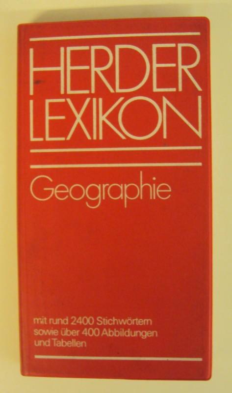 | Herder Lexikon: Geographie. Mit rund 2400 Stichwörtern sowie über 400 Abildungen und Tabellen..