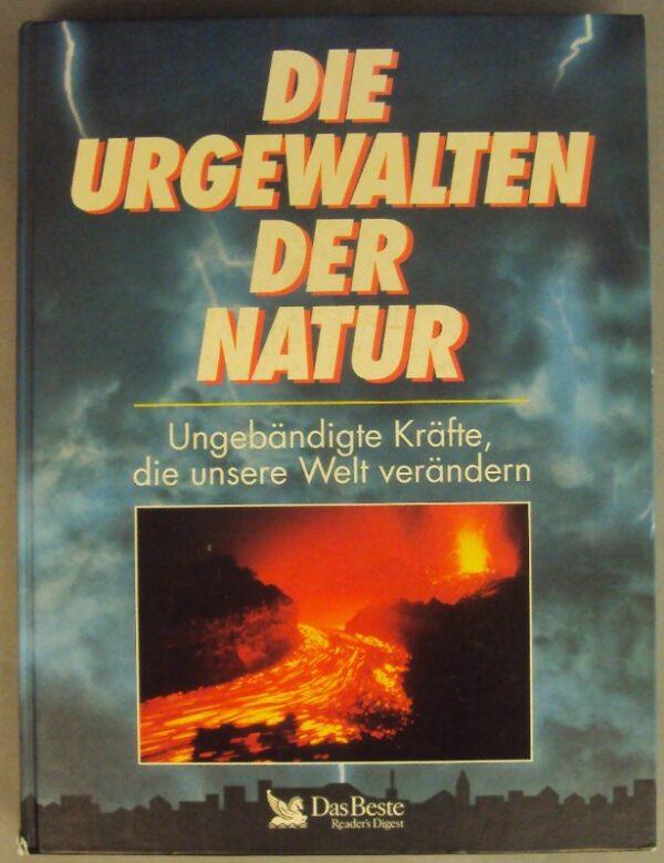 | Die Urgewalten der Natur. Ungebändigte Kräfte