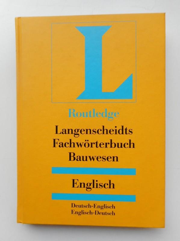 | Langenscheidts Fachwörterbuch Bauwesen. Deutsch-Englisch / Englisch-Deutsch.