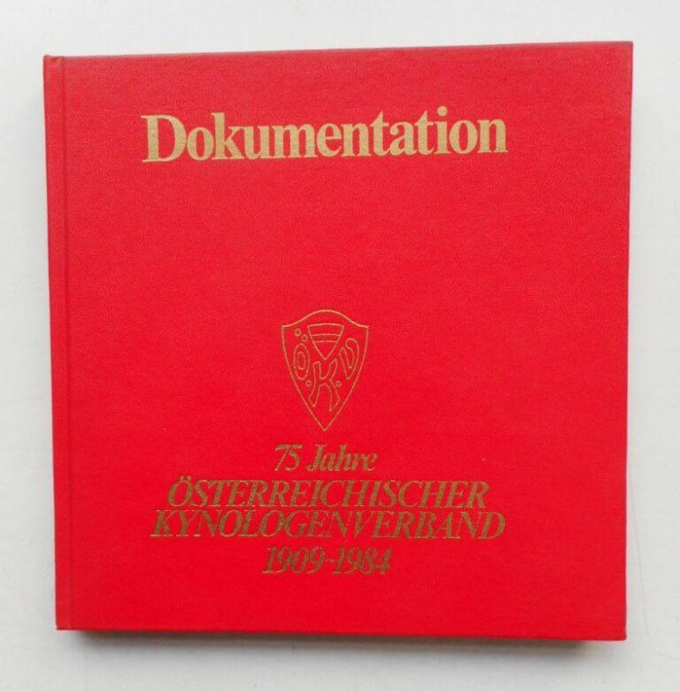 Festschrift 75 Jahre Österreichischer Kynologenverband 1909-1984. Dokumentation.