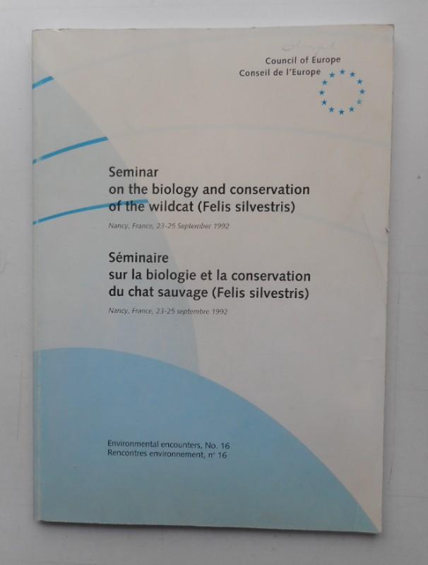 | Seminar on the biolgogy and conservation of wildcat (Felis Silvestris) / Séminaire sur la biologie et la conservation du chat sauvage (Felis Silvestris). Nancy