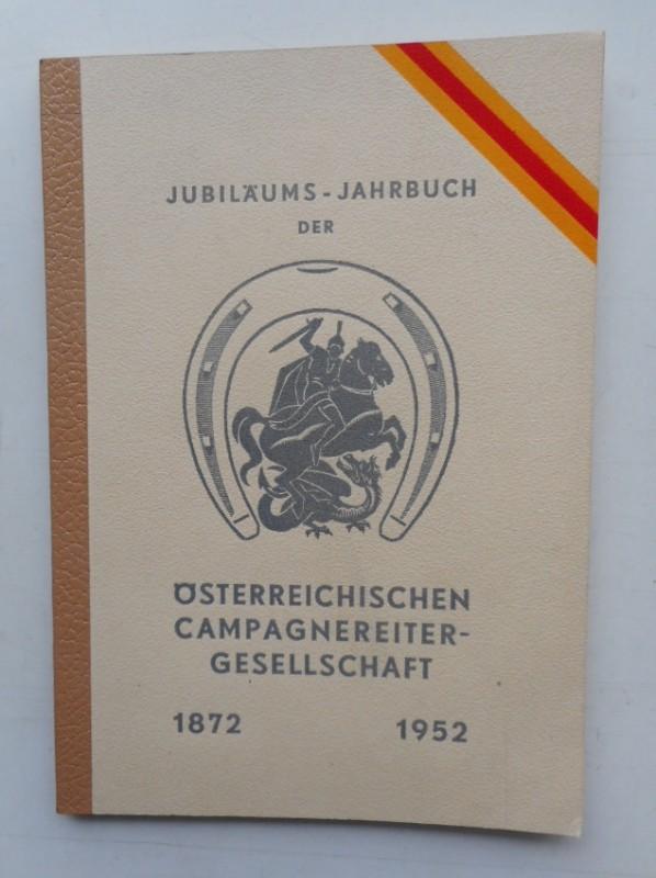 | Jubiläums-Jahrbuch der Österreichischen Campagnereiter-Gesellschaft 1872-1952.