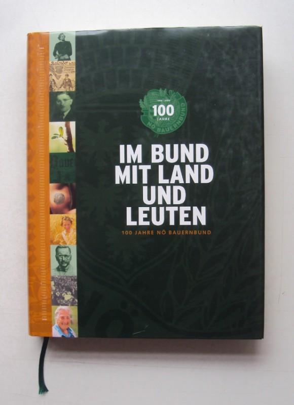 | Im Bund mit Land und Leuten. 100 Jahre Niederösterreichischer Bauernbund 1906-2006.