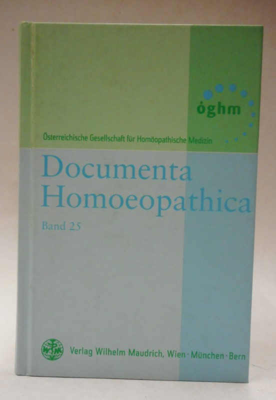 Österr. Gesellschaft f. Homöopath. Medizin (Hg.) Documenta Homoeopathica. Bd. 25.