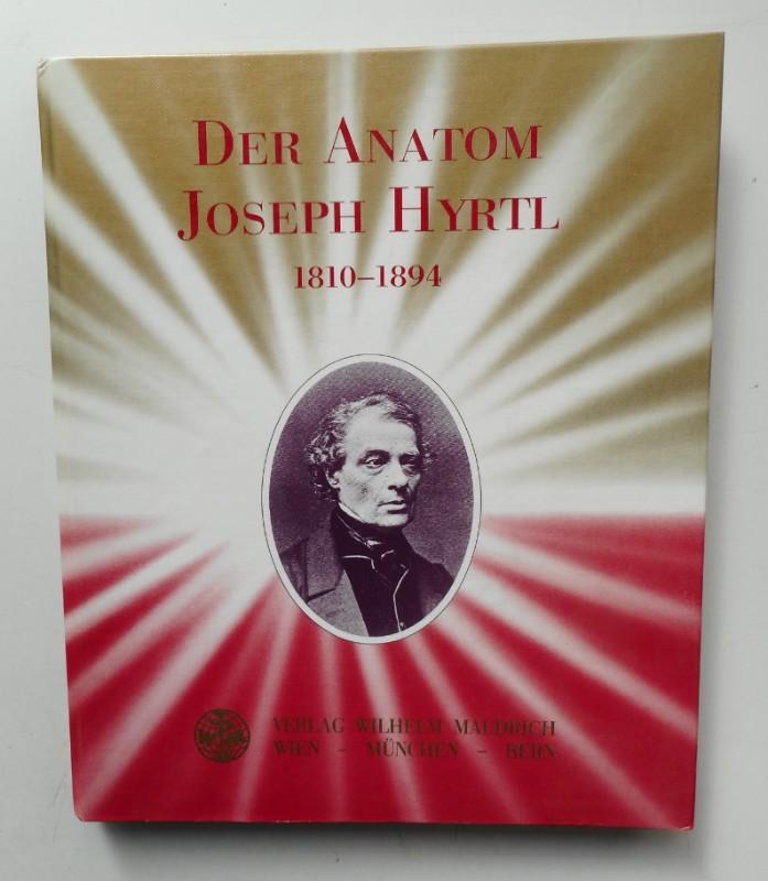 Marktgem. Perchtoldsdorf (Hg.) Der Anatom Joseph Hyrtl (1810-1894).