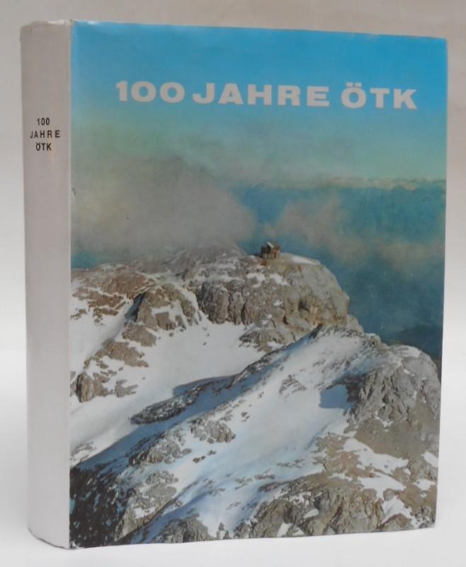 Österr. Touristenklub (Hg.) 100 Jahre Österreichischer Touristenklub 1869-1969. Festschrift anläßlich des hundertjährigen Bestandes.