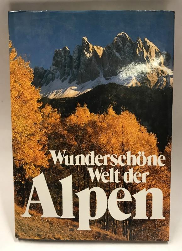 | Wunderschöne Welt der Alpen. Auf Traumrouten durch die Alpenländer.