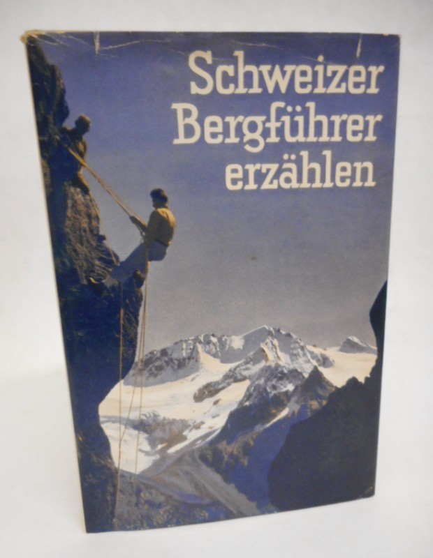 | Schweizer Bergführer erzählen. Mit 16 Abbildungen.