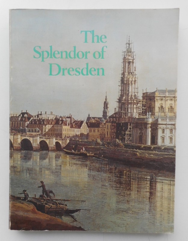 | The Splendor of Dresden. Five Centuries of Art Collecting. An Exhibtion from the State Art Collections of Dresden