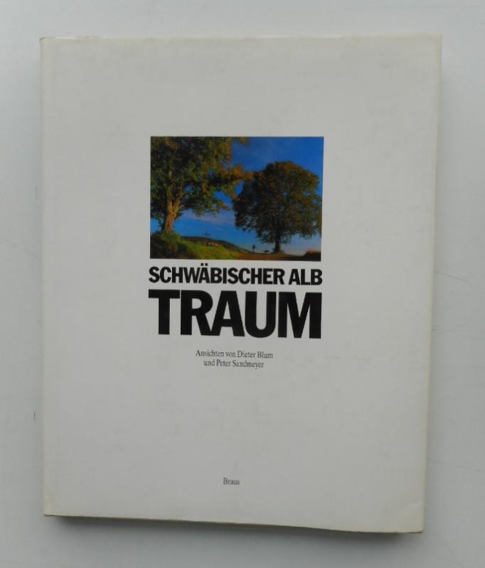 | Schwäbischer Alb Traum. Anrichten der Alb mit Fotos von Dieter Blum und Texten von Wolfgang Alber und Peter Sandmeyer. Mit zahlr. Abb.