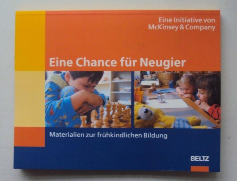 McKinsey  & Company Eine Chance für Neugier. Materialien zur frühkindlichen Bildung.