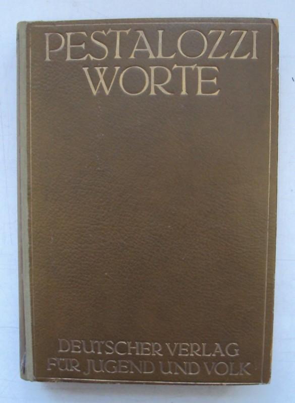 | Pestalozzi-Worte. Lebensweisheit eines Menschenfreundes. Quellentreu geschöpft und lexikalisch angeordnet von K. Schwalm. Mit Schriftzügen und Bildern