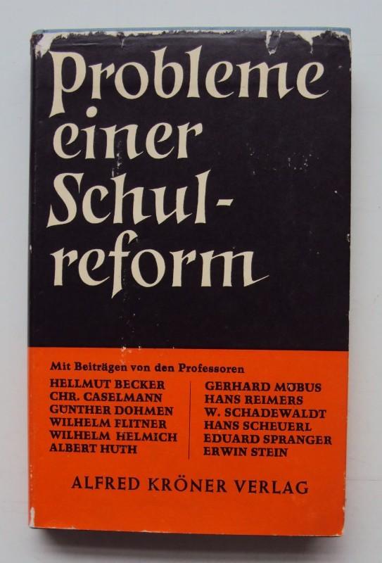 | Probleme einer Schulreform. Eine Vortragsreihe mit Beiträgen vonHellmut Becker