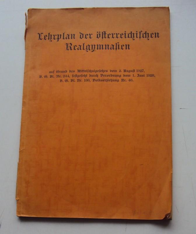 | Lehrplan der österreichischen Realgymnasien auf Grund des Mittelschulgesetzes vom 2. August 2917