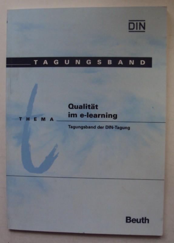 | Qualität im e-Learning. Tagungsband der DIN-Tagung.