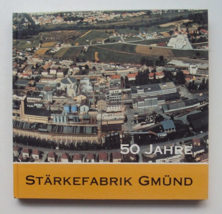 Agena Stärke-GmbH (Hg.) 50 Jahre Stärkefabrik Gmünd.
