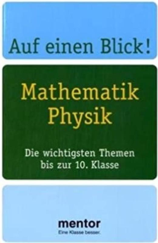 | Auf einen Blick! Mathematik / Physik. Die wichtigsten Themen bis zur 10. Klasse