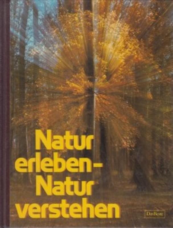 | Natur erleben - Natur verstehen. Mit zahlr. Abb.