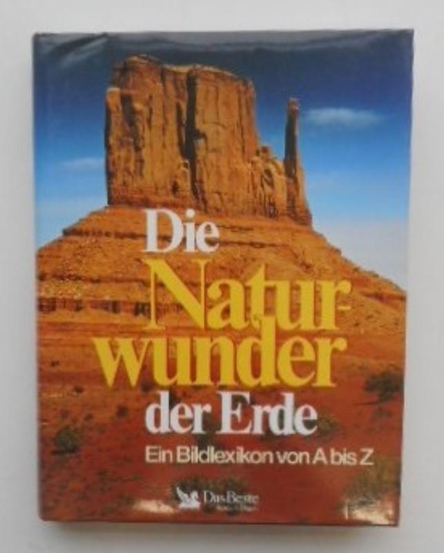 | Die Naturwunder der Erde. Ein Bildlexikon von A bis Z.