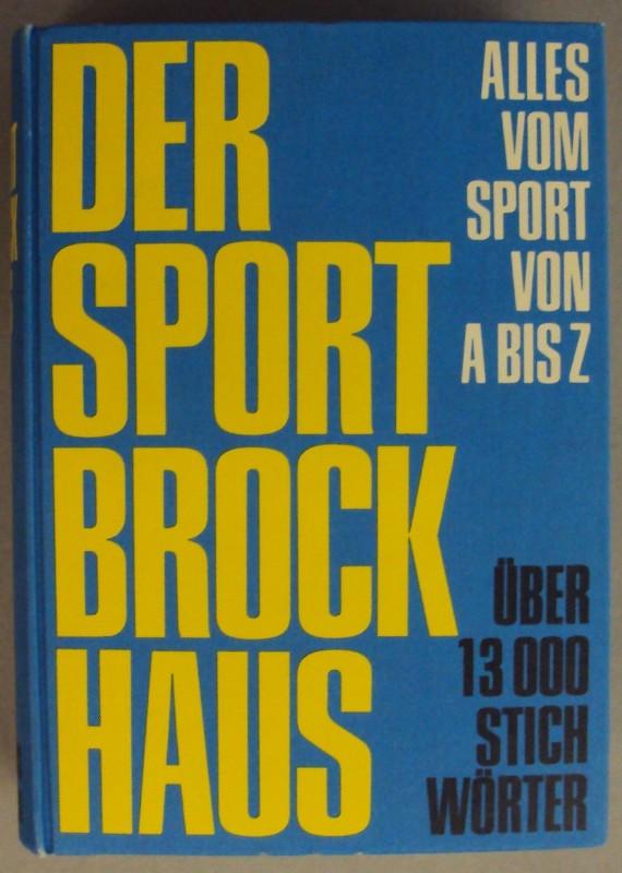| Der Sport-Brockhaus. Alles vom Sport von A-Z. Mehr als 1400 Bilder und Zeichnungen im Text und auf 76 einfarbigen und bunten Tafelseiten und Bildgruppen. Über 100 Übersichten