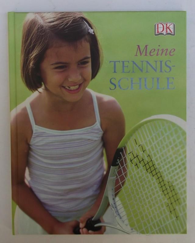 | Meine Tennisschule. Mit zahlr. Abb.
