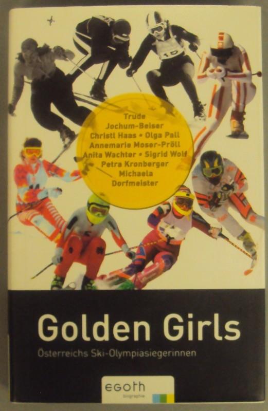   Golden Girls. Österreichs Ski-Olympiasiegerinnen.