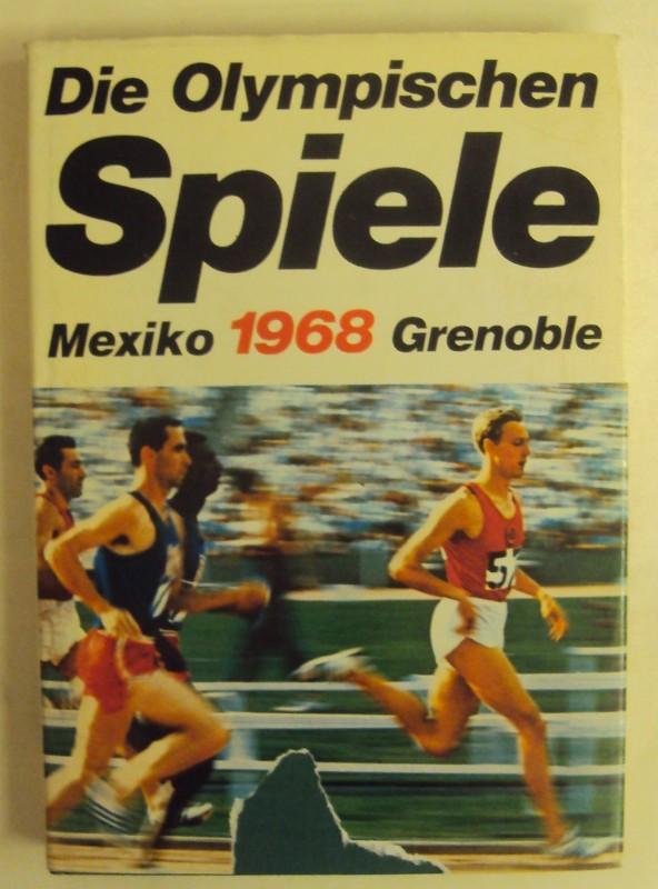 | Die Olympischen Spiele 1968 Mexico City - Grenoble. Hgg. v. d. Bertelsmann Sportredaktion in Zusammenarbeit mit dem Sport-Informations-Dienst.
