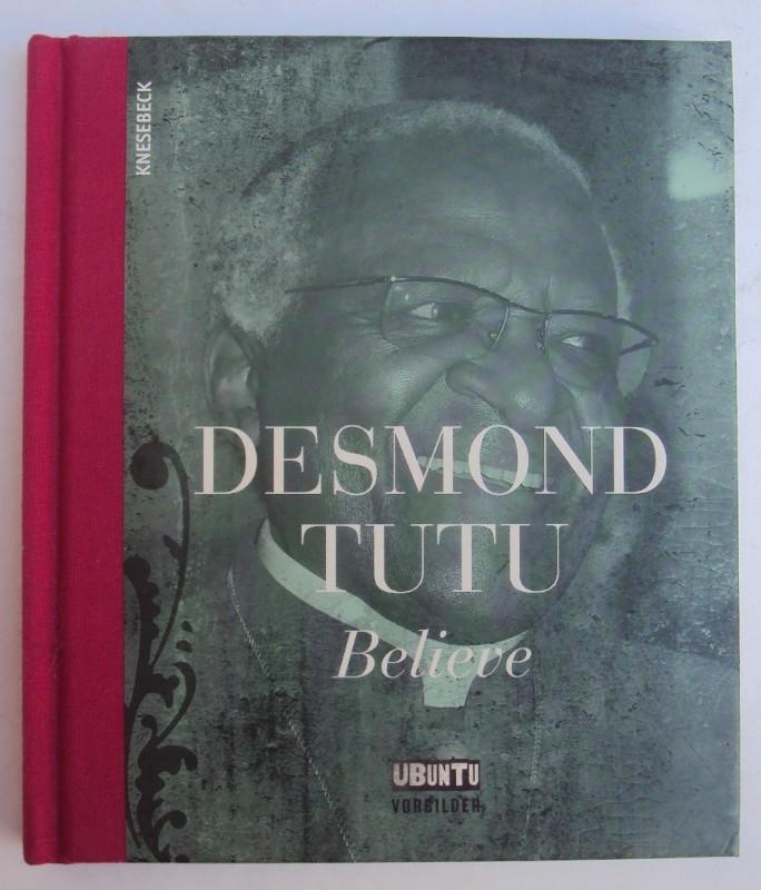 | Desmond Tutu - Believe. Mit Abb.