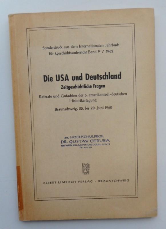 | Die USA und Deutschland. Zeitgeschichtliche Fragen. Referate und Gutachten der 3. amerikanisch-deutschen Historikertagung