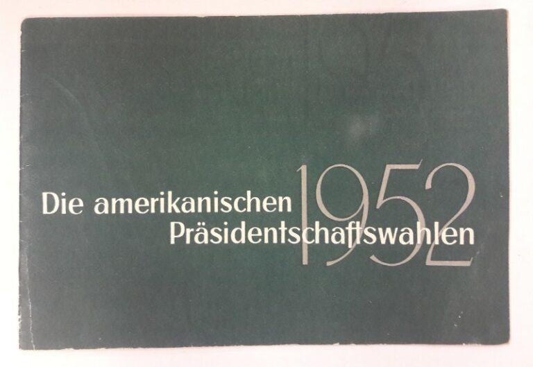 | Die amerikanischen Präsidentschaftswahlen 1952.