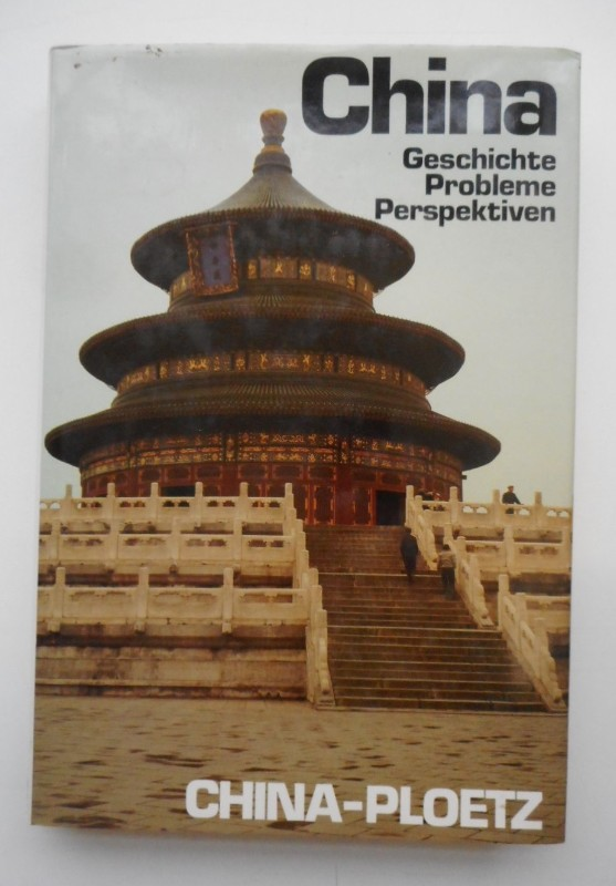 | China. Geschichte - Probleme - Perspektiven. Mit 89 Abb.