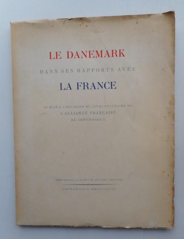 | Le Danemark dans ses Rapports avec La France. Publié a l'occasion du cinquantenaire de L'Alliance Française de Copenhague