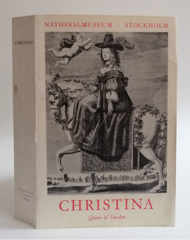 Nationalmuseum Stockholm Christina. Queen of Sweden - a personality of European civilisation. Eleventh exhibition of the Council of Europe. With many b/w-pictures