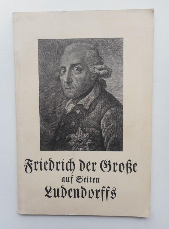   Friedrich der Große auf Seiten Ludendorffs. Friedrichs des Großen Gedanken über Religion